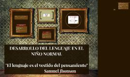 Copy of DESARROLLO DEL LENGUAJE EN EL NIÑO NORMAL
