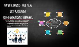 Copy of Utilidad de la Cultura Organizacional
