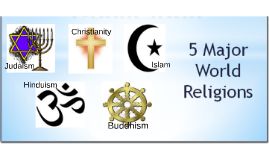 The Major World Religions Are Christianity Islam Judaism By - 5 major world religions