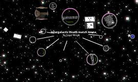 Intergalatic Deathmatch Arena