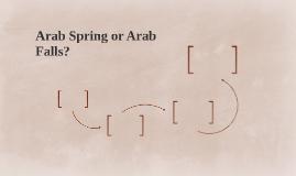 Arab Spring or Arab Falls?