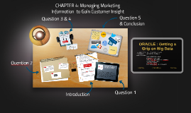 CHAPTER 4: Managing Marketing Information  to Gain Customer