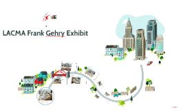 LACMA Frank Gehry Exhibit