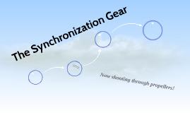 The Synchronization Gear
