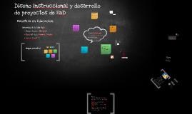 Copy of Diseño Instruccional, Desarrollo de  proyectos de EaD.