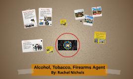 Alcohol, Tobaco, Firearms