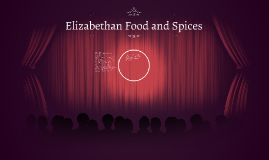 Elizabethan Food and Spices
