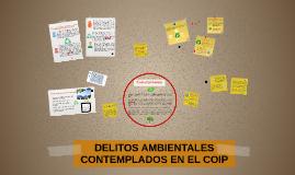 DELITOS AMBIENTALES CONTEMPLADOS EN EL COIP
