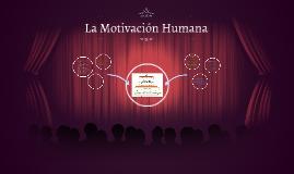 Copy of La Motivación Humana