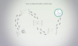 YEAR 10 HEALTH EDUCATION 2014