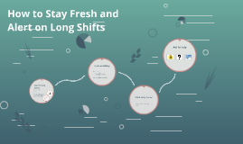How to Stay Fresh and Alert on Long Shifts
