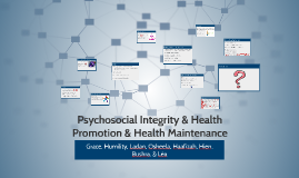 Psychosocial Integrity & Health Promotion & Health Maintenan