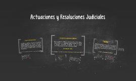 Actuaciones y Resoluciones Judiciales