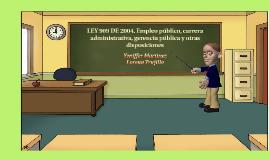 LEY 909 DE 2004. empleo público, la carrera administrativa,