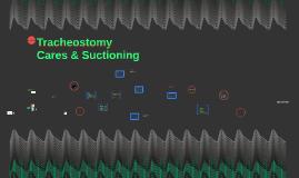 Tracheostomy Cares
