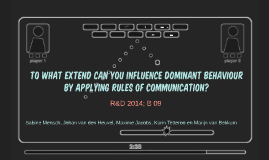 To what extend can you influence dominant behaviour by applying  rules of communication?