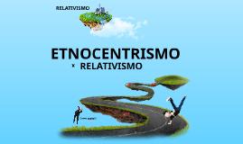 Etnocentrismo x Relativismo