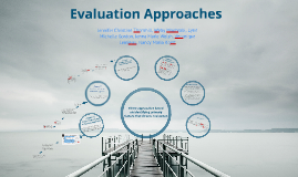 Copy of Evaluation Approaches