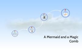 A Mermaid and a Magic Comb