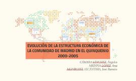 EVOLUCIÓN DE LA ESTRUCTURA ECONÓMICA DE LA COMUNIDAD DE MADR