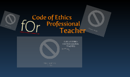 Copy of Copy of CODE OF ETHICS FOR PROFESSIONAL TEACHERS (Edited)