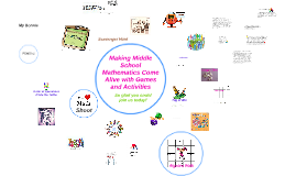 Making Middle School Mathematics Come Alive with Games and Activities