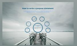 Writing a Purpose Statement