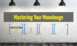 mastering your monolouge