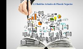 1.5 Modelos Actuales de Plan de Negocios
