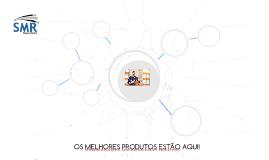 OS MELHORES PRODUTOS ESTÃO AQUI!
