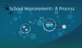 School Improvement:  A Process