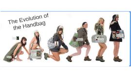 Copy of The Evolution of the Handbag