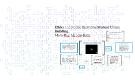 Ethics and Public Relations: Student Union Building.