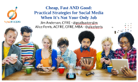 FIA: Cheap, Fast AND Good: Practical Strategies for Social Media When It's Not Your Only Job