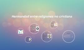 Hermandad entre religiones no cristiana