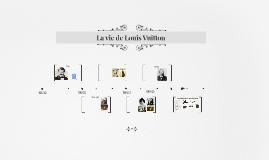 La vie de Louis Vuitton