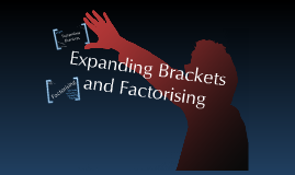 Maths - Expanding Brackets and Factorising