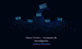 Marco Teórico - Seminario de Investigación
