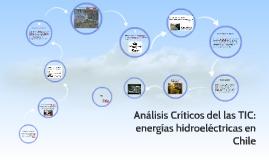 Análisis Críticos del las TIC: energías hidroeléctricas en C