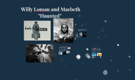 Copy of Willy Loman and Macbeth