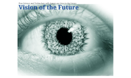 Vision of Future
