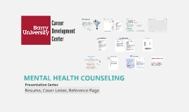 Mental Health Counseling Resume, Cover Letter, Reference Page