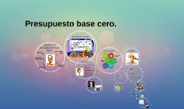 Copy of Presupuesto base cero.
