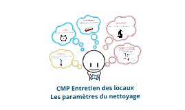 CMP entretien des locaux - Paramètres du nettoyage