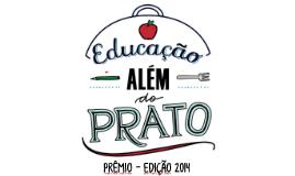 Copy of Apresentação especialistas - Prêmio Educação Além do Prato