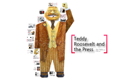 Copy of Teddy Roosevelt and the Press