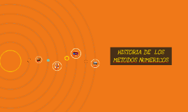 Copy of HISTORIA DE  LOS METODOS NUMERICOS