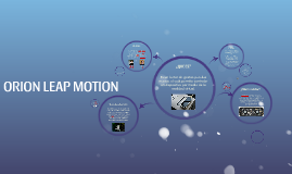 ORION LEAP MOTION
