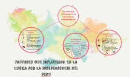 Copy of factores que influyeron en la lucha por la independencia