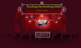 Copy of Teaching the Growing Child